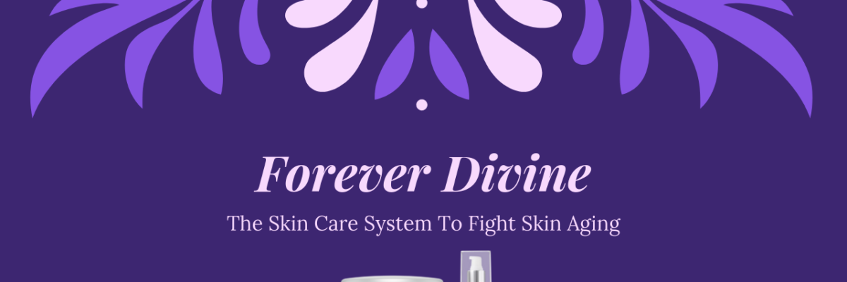 Forever Divine: Fight Skin Aging with This New Skincare System